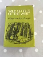 Wild Sports Of The West By William Hamliton Maxwell