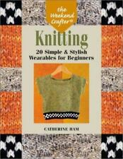 The Weekend Crafter : Knitting by Catherine Ham Book NEW