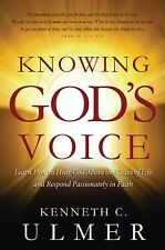 Knowing God's Voice: Learn How to Hear God Above the Chaos of Life and Respond P