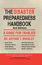 The Disaster Preparedness Handbook : A Guide for Families by Arthur T....