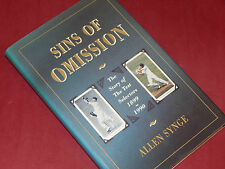 SINS OF OMISSION - Story of the Test Selectors 1899-1990 by Allen Synge