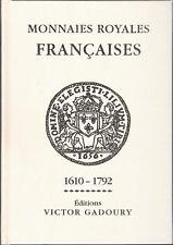 * Gadoury, Monnaies royales françaises, 1610 1972, 2018