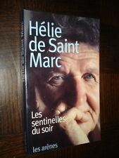 LES SENTINELLES DU SOIR - Hélie de Saint-Marc 1999