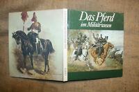 Fachbuch: Das Pferd im Militärwesen, Streitwagen, Ritter, Artillerie, DDR 1989