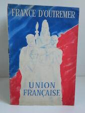 brochure ministère, France Outremer Union Française 1947