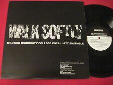 RARE LP - MT. HOOD OREGON COMMUNITY COLLEGE VOCAL JAZZ ENSEMBLE - WALK SOFTLY
