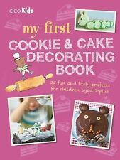 My First Cookie and Cake Decorating Book: 35 Techniques and Recipes for Children