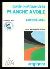 """J. Cathelineau : Guide pratique de la planche à voile """" Editions Amphora """""""