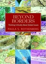 Beyond Borders: Thinking Critically About Global Issues, Rothenberg, Paula S., N