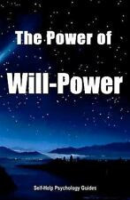 The Power of Will-Power by Self-Help Psychology Guides (2010, Paperback)