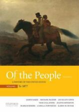 Of the People : A History of the United States  to 1877 Vol. 1 Third Edition