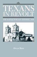 Texans in Revolt: The Battle for San Antonio, 1835, Barr, Alwyn, 0292781202, Boo