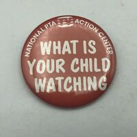 Vintage WHAT IS YOUR CHILD WATCHING Natl PTA TV Action Center Pin Button  E7