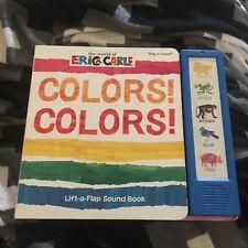 ERIC CARLE. PLAY-A-SOUND. COLORS! COLORS! LIFT A FLAP SOUND. 9781450805070