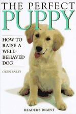 The Perfect Puppy : How to Raise a Well-Behaved Dog by Gwen Bailey (1996,...