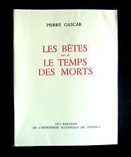 Pierre GASCAR - LES BETES suivi de .- Goncourt 1953 - Impr. Natio. MONACO 1951
