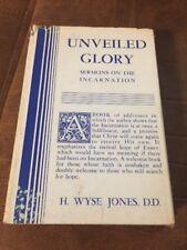 Unveiled Glory H Wyse Jones