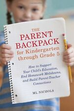 The Parent Backpack for Kindergarten through Grade 5: How to Support Your Child