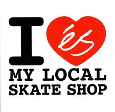 'eS Shoes - I Love my local Skate Shop Skateboard Sticker - sk8 board skating