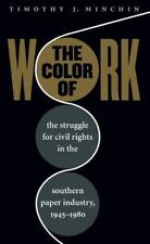 The Color of Work : The Struggle for Civil Rights in the Southern Paper
