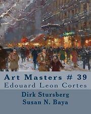 Art Masters: Art Masters # 39 : Edouard Leon Cortes by Dirk Stursberg (2014,...