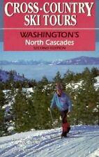 Cross-Country Ski Tours Washington's North Cascades 2nd Edition