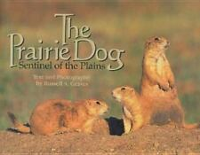 The Prairie Dog : Sentinel of the Plains by Russell A. Graves (2001, Hardcover)