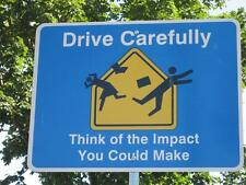 Photo. Funny Sign - Drive Carefully, Think of the Impact You Could Make
