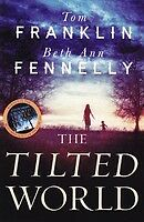 The Tilted World - Tom Franklin & Beth Ann Fennelly - Large Paperback