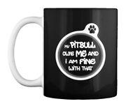 Pitbull Owns Me Gift Coffee Mug