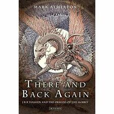 """""""VERY GOOD"""" Atherton, Mark, There and Back Again: J. R. R. Tolkien and the Origi"""
