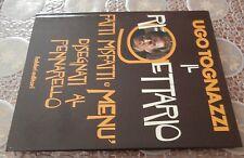 UGO TOGNAZZI - IL RIGETTARIO - FABBRI - 1982 - Cracottes Plada - AUTOGRAFO