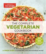 The Complete Vegetarian Cookbook: A Fresh Guide to Eating Well With 700 Foolproo