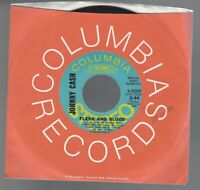 "JOHNNY CASH,  DJ Promo 45 ""Flesh and Blood"" Stereo/Mono Columbia 4-45269"