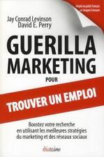 guérilla marketing pour trouver un emploi   boostez votre recherche en utilisant