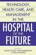 NEW Technology, Health Care, and Management in the Hospital of the Future