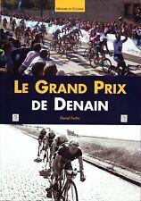Mémoire du Cyclisme - Le Grand Prix de Denain- D. Fertin - Ed. Alan Sutton 2009