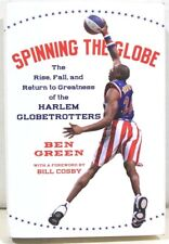 Harlem Globetrotters Spinning the Globe- Rise, Fall & Return to Greatness Signed
