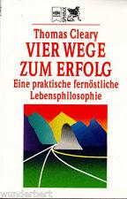 """Thomas Cleary - """" Vier Wege zum ERFOLG - Eine fernöstliche Lebensphilosophie """""""