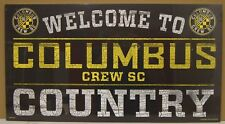 """COLUMBUS CREW SC WELCOME TO COUNTRY WOOD SIGN 13""""X24'' NEW WINCRAFT"""