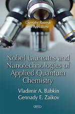 Nobel Laureates & Nanotechnologies of Applied Quantum Chemistry (Chemistry Resea