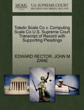 Toledo Scale Co V. Computing Scale Co U.S. Supreme Court Transcript Of Record...