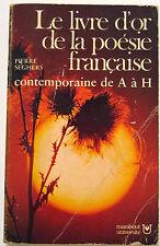 """""""LE LIVRE D'OR DE LA POÉSIE FRANÇAISE Contemporaine de A à H"""" Pierre Seghers"""