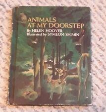 Animals At My Doorstep Helen Hoover HC Vintage 1966 RARE