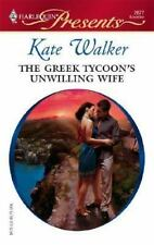 Presents: The Greek Tycoon's Unwilling Wife 2677 by Kate Walker (2007, Paperback