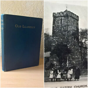 Old Llanelly, John Innes, Western Mail, Cardiff, 1902 [First Edition]