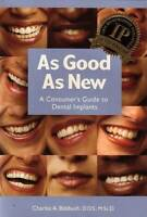 As Good As New. A consumer's Guide to Dental Implants - Paperback - VERY GOOD