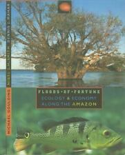 Floods of Fortune : Ecology and Economy along the Amazon by Dennis Mahar, Nigel…