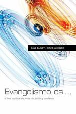 NEW - Evangelismo Es: Como Testificar de Jesus con Pasion y Confianza