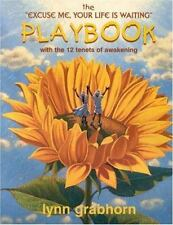 Excellent, The Excuse Me Your Life is Waiting Playbook, Lynn Grabhorn, Book